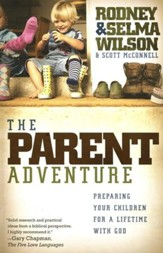The Parent Adventure: Preparing Your Children for a Lifetime with God