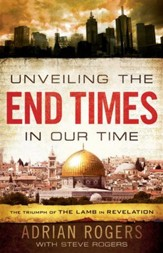 Unveiling the End Times in Our Time: The Triumph of the Lamb in Revelation / Revised - eBook