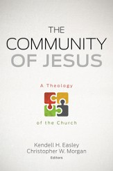 The Community of Jesus: A Theology of the Church - eBook