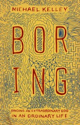 Boring: Finding an Extraordinary God in an Ordinary Life - eBook