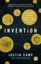 Invention: Think Different, Break Free from the Culture Hell-Bent on Holding You Back