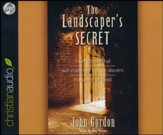Landscaper's Secret: True Stories That Will Challenge You to Discern the Voice of God--Audiobook
