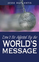 Don't Be Affected by the World's Message - eBook