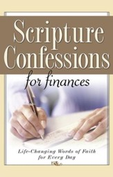 Scripture Confessions for Finances: Life-Changing Words of Faith For Every Day - eBook