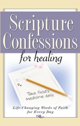 Scripture Confessions for Healing: Life-Changing Words of Faith For Every Day - eBook