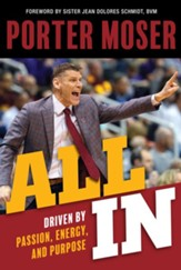 All In: Driven by Passion, Energy, and Purpose