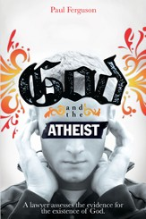 God and the Atheist: A Lawyer Assesses the Evidence for the Existence of God - eBook