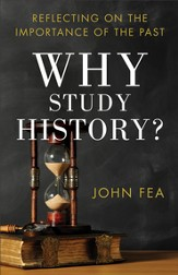 Why Study History?: Reflecting on the Importance of the Past - eBook