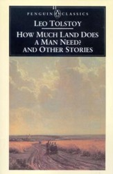 How Much Land Does a Man Need and Other Stories