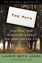 The Path: Creating Your Mission Statement for Work and for Life - eBook