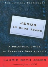 Jesus in Blue Jeans: A Practical Guide to Everyday Spirituality - eBook