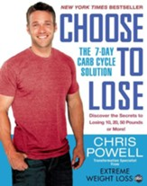 Choose to Lose: The 7-Day Carb Cycle Solution - eBook