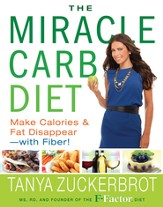 The Miracle Carb Diet: Make Calories and Fat Disappear-with Fiber! - eBook