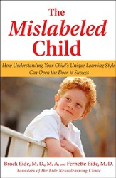 The Mislabeled Child: How Understanding Your Child's Unique Learning Style Can Open the Door to Success - eBook