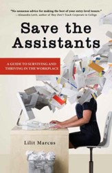 Save the Assistants: A Guide to Surviving and Thriving in the Workplace - eBook