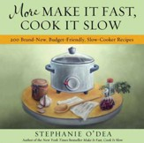 More Make It Fast, Cook It Slow: 200 Brand-New, Budget-Friendly, Slow-Cooker Recipes - eBook