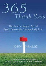 365 Thank Yous: The Year a Simple Act of Daily Gratitude Changed My Life - eBook