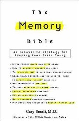 The Memory Bible: An Innovative Strategy for Keeping Your Brain Young - eBook