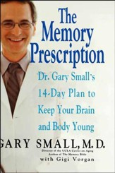 The Memory Prescription: Dr. Gary Small's 14-Day Plan to Keep Your Brain and Body Young - eBook