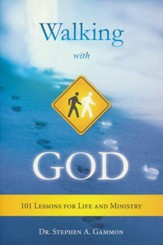 Walking With God: 101 Lessons for Life and Ministry