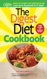 The Digest Diet Cookbook: 150 All-New Fat-Releasing   Recipes to Lose up to 26 Pounds in 21 Days!