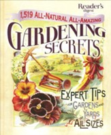 1519 All-Natural, All-Amazing Gardening Secrets: Expert Tips for Gardens & Yards of All Sizes