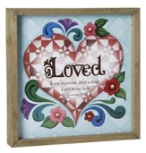 Loved, Love Never Fails Framed Art