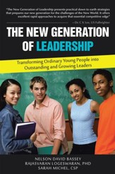 The New Generation of Leadership: Transforming Ordinary Young People into Outstanding and Growing Leaders - eBook