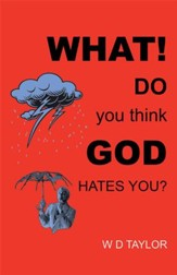 What! Do you think God hates you? - eBook