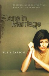 Alone in Marriage: Encouragement for the Times When It's All Up to You