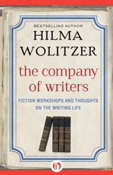 The Company of Writers: Fiction Workshops and Thoughts on the Writing Life - eBook