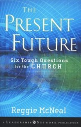 The Present Future: Six Tough Questions for the Church - Slightly Imperfect