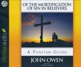 The Mortification of Sin in Believers Unabridged Audiobook on CD