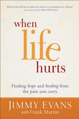 When Life Hurts: Finding Hope and Healing from the Pain You Carry - eBook