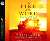 The Fire of the Word: Meeting God on Holy Ground Unabridged Audiobook on CD