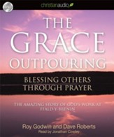 The Grace Outpouring: Blessing Others Through Prayer - Unabridged Audiobook on CD