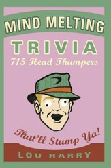 Mind Melting Trivia: 700 Head Scratchers - eBook