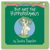 But Not the Hippopotamus: 30th Anniversary Edition
