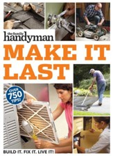 Family Handyman Make It Last