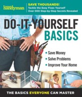 Family Handyman Do-It-Yourself Basics, Volume 2
