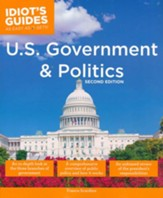 Idiot's Guides: U.S. Government and Politics, 2nd Edition