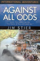 Against All Odds (YWAM International Adventures Series)