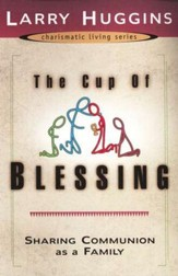 The Cup of Blessing: Sharing Communion As a Family