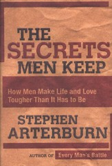 The Secrets Men Keep: How Men Make Life and Love Tougher Than It Has to Be - Slightly Imperfect