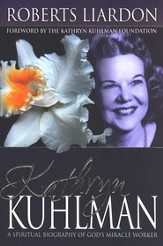 Kathryn Kuhlman: A Spiritual Biography - eBook