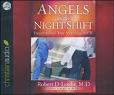 Angels on the Night Shift: Inspirational True Stories from the ER Unabridged Audiobook on CD