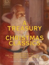 A Treasury of Christmas Classics:  Includes The Night Before Christmas, The Twelve Days of Christmas, and The Nutcracker