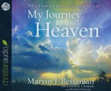 My Journey to Heaven: What I Saw and How It Changed My Life--Unabridged Audiobook on CD