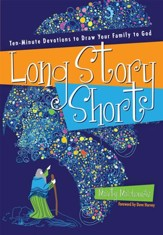 Long Story Short: Ten-Minute Devotions to Draw Your Family to God - eBook