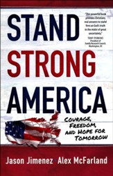 Stand Strong America: Courage, Freedom, and Hope for Tomorrow